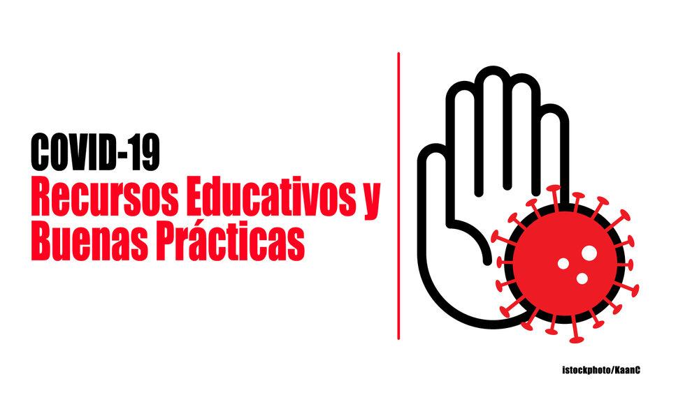 Covid-19: Recursos educativos y buenas prácticas