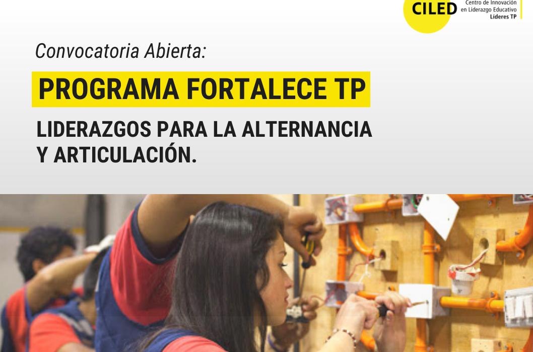 CILED convoca a programa «Fortalece TP: Liderazgos para la alternancia y articulación»