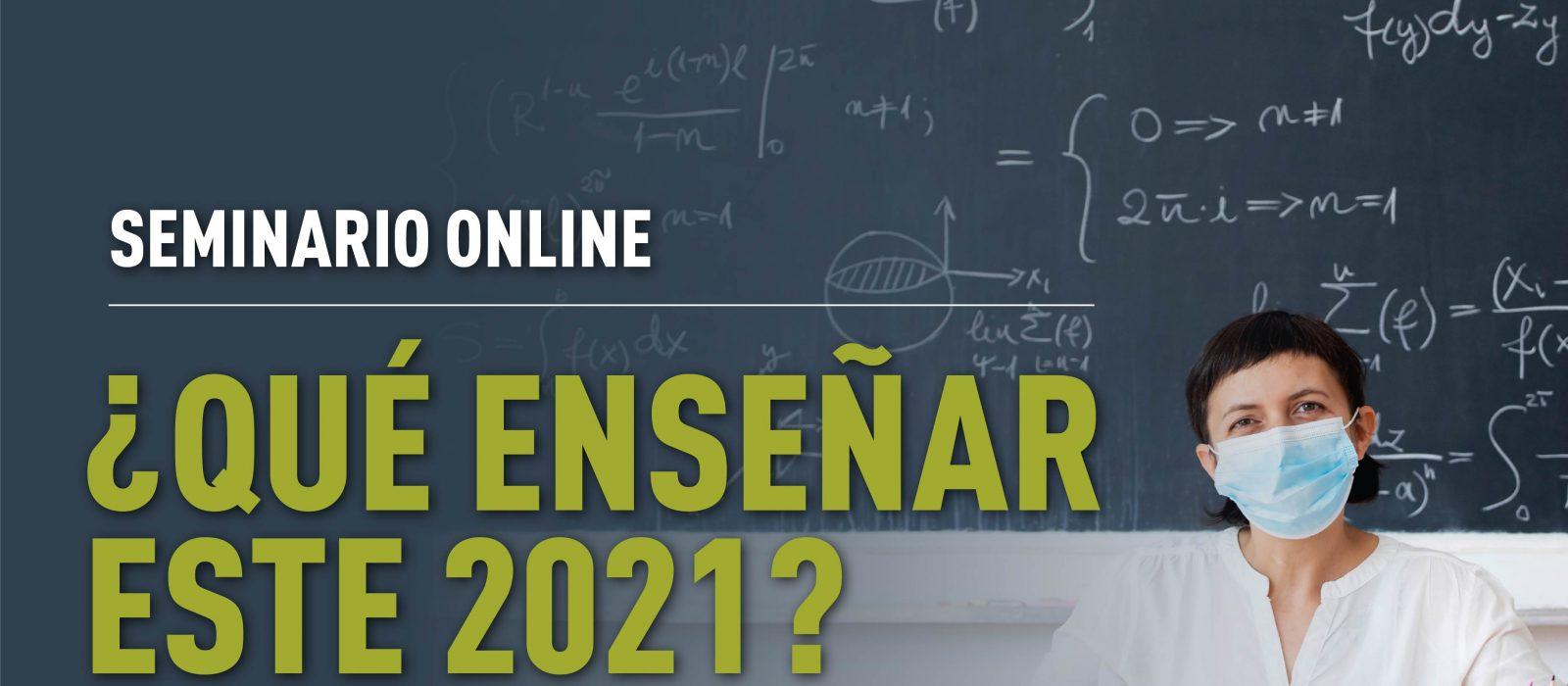 Seminario Online: ¿Qué enseñar este 2021? ¡Inscríbete aquí!